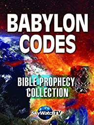 The Babylon Codes: Biblical Prophecy Collection