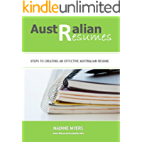 Australian Resumes: Steps to Creating an Effective Australian Resume (Australian Job Search Book 1)