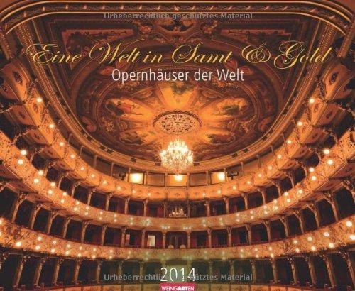 Opernhäuser der Welt 2014: Eine Welt in Samt & Gold