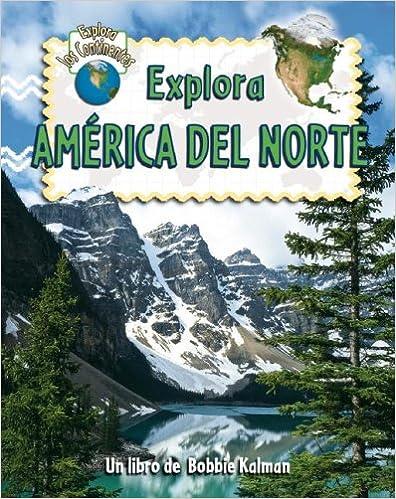 Book Explora America Del Norte (Explora Los Continentes)