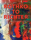 Rothko to Richter: Mark-Making in Abstract Painting from the Collection of Preston H. Haskell