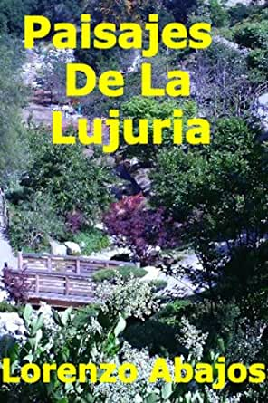 Paisajes De La Lujuria (Spanish Edition) - Kindle edition by Lorenzo