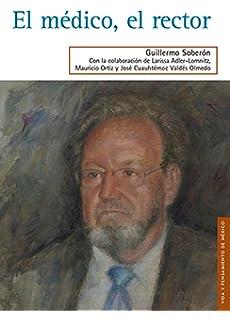 El médico, el rector (Ciencia y Tecnologia) (Spanish Edition)