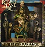 The Mighty Rearranger by Robert Plant (2007-03-20)