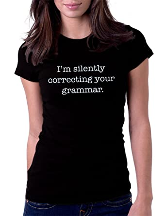 278e6c8f I am Silently Correcting Your Grammar - Womens Tee T-Shirt, Small, Black