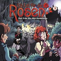 Das Erbe des Märchenkönigs (Ein Fall für die Rosen 3)