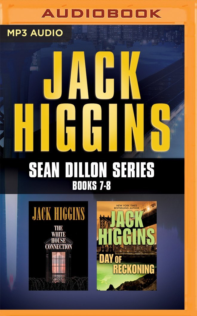 Download Jack Higgins - Sean Dillon Series: Books 7-8: The White House Connection, Day Of Reckoning pdf epub