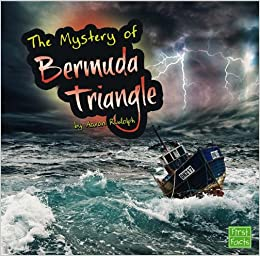 The Unsolved Mystery of the Bermuda Triangle (First Facts: Unexplained Mysteries)