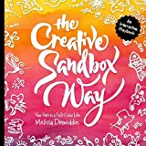 The Creative Sandbox Way: Your Path to a Full-Color Life
