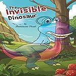 The Invisible Dinosaur | Antoinette Ticali