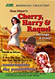 Russ Meyer's CHERRY, HARRY & RAQUEL