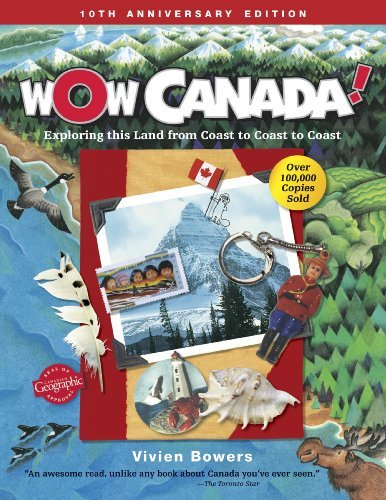 Wow Canada!: Exploring This Land from Coast to Coast to Coast (Wow Canada! Collection) (Wow Collection)