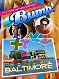 Bump! The Ultimate Gay Travel Companion - Baltimore
