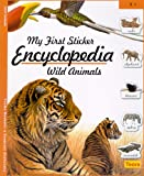 img - for My First Sticker Encyclopedia - Wild Animals book / textbook / text book