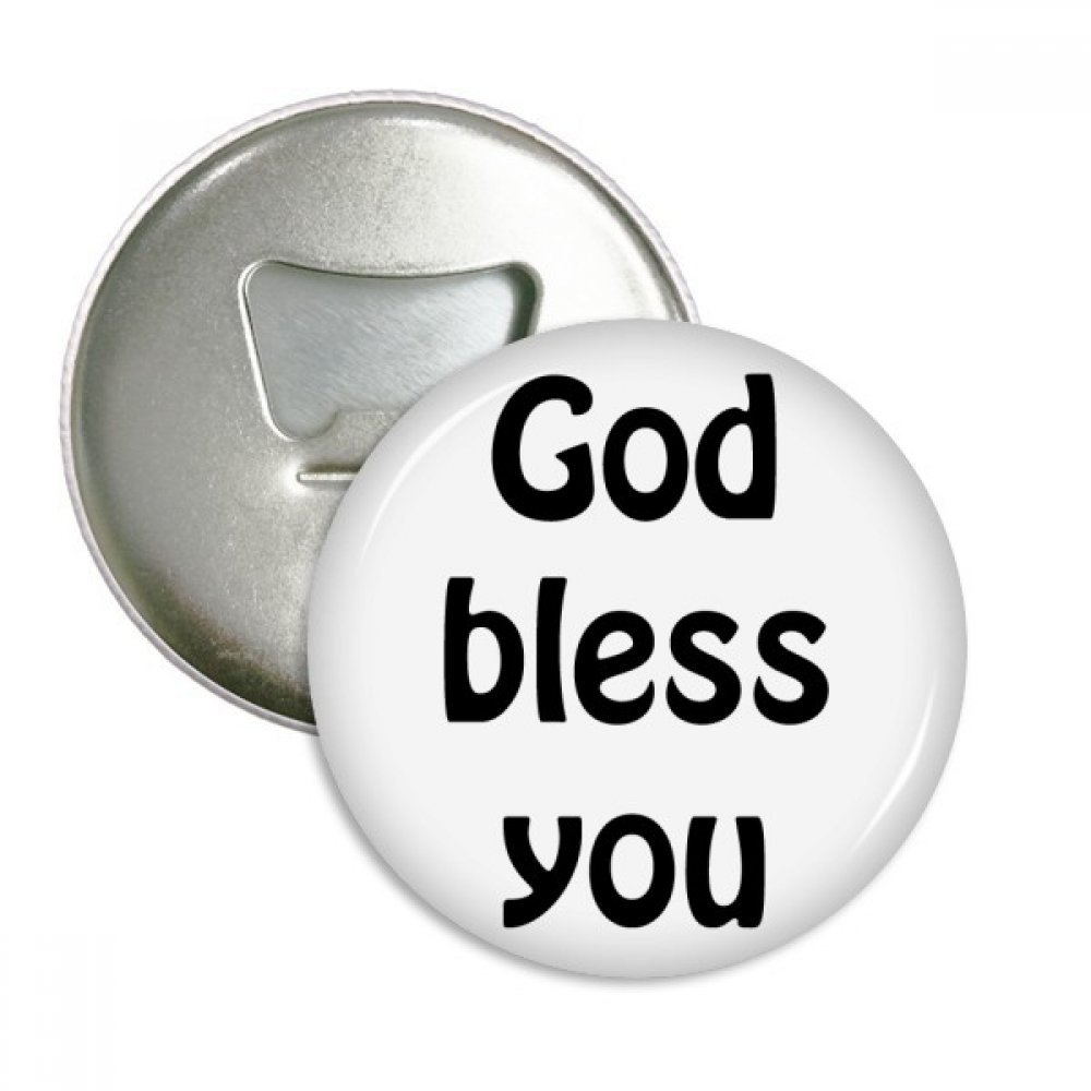 God Bless You Christian Quotes Round Bottle Opener Refrigerator Magnet Badge Button 3pcs Gift