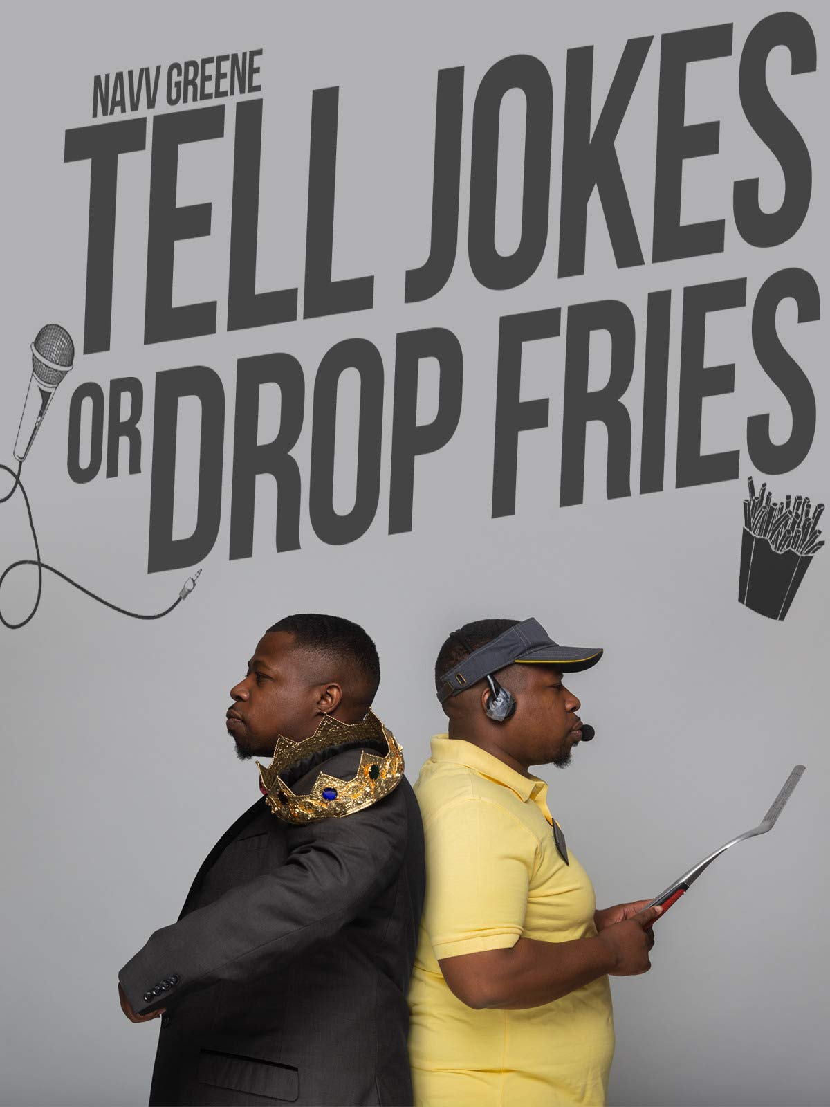 Navv Greene: Tell Jokes or Drop Fries