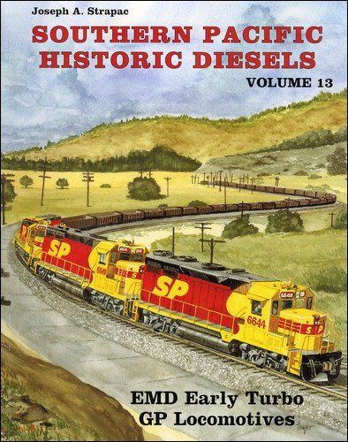 Southern Pacific Historic Diesels Volume 13: EMD Early Turbo GP Locomotives