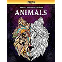 Animals Mandala - Adult Colouring Book: Mandala Coloring book To Calm The Soul And Relieve Stress; Beautiful Animals…