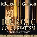 Heroic Conservatism | Michael J. Gerson