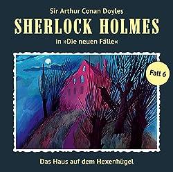 Das Haus auf dem Hexenhügel (Sherlock Holmes - Die neuen Fälle 6)