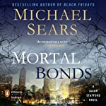 Mortal Bonds: Jason Stafford, Book 2   Michael Sears
