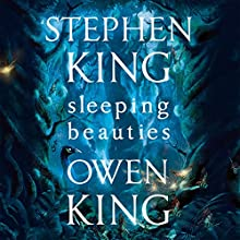 Sleeping Beauties Audiobook by Stephen King, Owen King Narrated by Marin Ireland