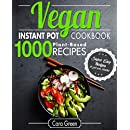 Vegan Instant Pot Cookbook: 1000 Super Easy Plant-Based Recipes to get you Started (Vegan Box - Set)