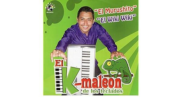 El Murushito, El Wiki Wiki by El K Maleon de los Teclados on Amazon Music - Amazon.com