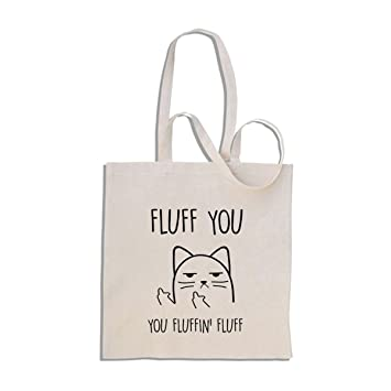 be0ecf0d33 Fluff You, You Fluffin' Fluff - Rude Cat - Funny Cotton Shopper Tote Bag