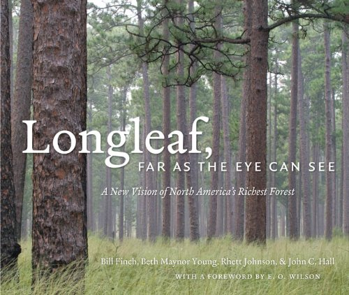 Longleaf, Far as the Eye Can See: A New Vision of North America's Richest Forest