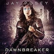Dawnbreaker: Legends of the Duskwalker, Book 3 | Jay Posey