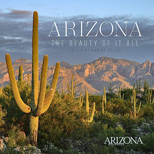 Arizona: The Beauty of It All, Second Edition updates Arizona Highways popular first-edition coffee table book (originally published in 1996). Featuring more than 60 photographs, as well written work from some the magazines most prominent essayists -...