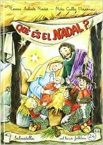 Que es el nadal?: Teresa Sabate Rodie Rita Culla i Perarnau