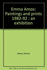 Emma Amos: Paintings and prints 1982-92 : an exhibition Paperback