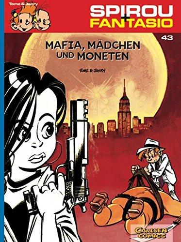 Spirou & Fantasio 43: Mafia, Mädchen und Moneten: (Neuedition)