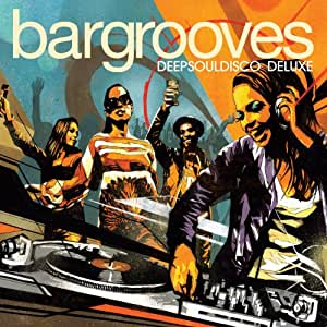 Bargrooves: DeepSoulDisco Deluxe