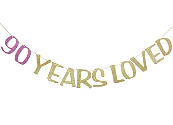 90 Years Loved Banner Sign Gold Glitter For 90th Birthday Party Decorations Anniversary Decor Photo Booth