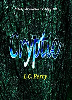 Cryptic: Metamorphosis Book 2 (English Edition) de [Perry, L.C.]