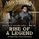 Rise of a Legend: Guardian of Scotland, Volume 1 Audiobook by Amy Jarecki Narrated by Dave Gillies