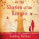Front cover for the book In the Shadow of the Banyan: A Novel by Vaddey Ratner
