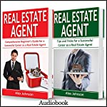 Real Estate Agent: 2 Manuscripts in 1: The Beginner's Guide + Tips and Tricks for a Successful Career | Alex Johnson