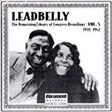 Leadbelly: The Remaining Library of Congress Recordings, Vol. 5: 1938-1942 by Leadbelly (2000-09-07)