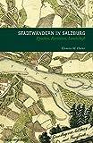 Stadtwandern in Salzburg: Epochen, Raritäten, Landschaft