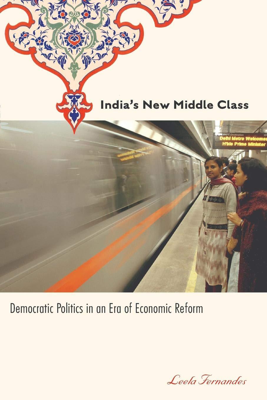 Indias New Middle Class: Democratic Politics in an Era of Economic Reform