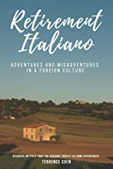 Retirement Italiano: Adventures and Misadventures in a Foreign Culture Paperback