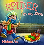 Books for Kids: There's a Spider in my Shoes (Children's Book, Picture Books, Preschool Books, Baby Books, Kids Books, Ages 3-5): Children's Picture Book