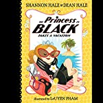 The Princess in Black Takes a Vacation: Princess in Black, Book 4 | Shannon Hale,Dean Hale