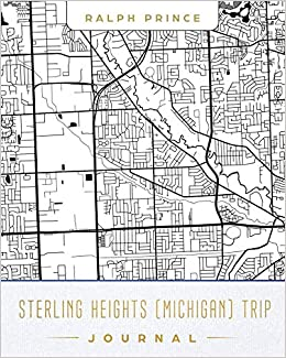 Sterling Heights Michigan Trip Journal Lined Travel Journal Diary