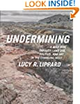 Undermining: A Wild Ride Through Land...