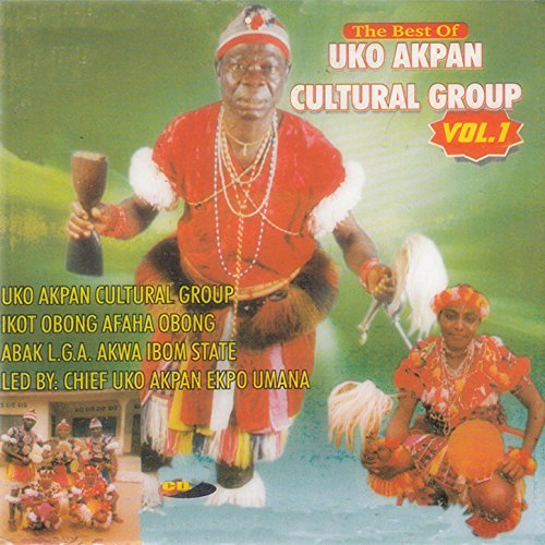 The Best Of Uko Akpan Cultural Group  Vol  1